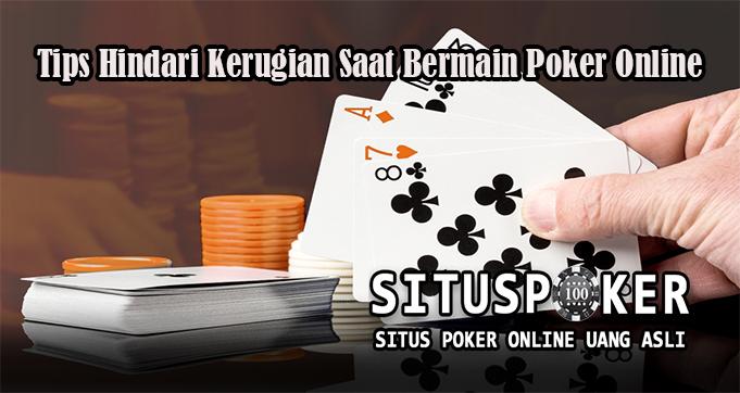 Tips Hindari Kerugian Saat Bermain Poker Online